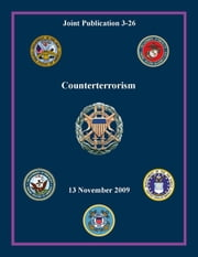 Counterterrorism: Joint Publication 3-26 ebook by Chairman of the Joint Chiefs of Staff