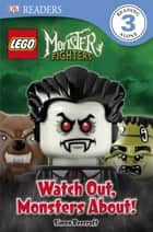 DK Readers L3: LEGO® Monster Fighters: Watch Out, Monsters About! ebook by Simon Beecroft