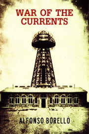 War of the Currents ebook by Alfonso Borello