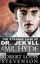 The Strange Case of Dr. Jekyll and Mr. Hyde - [ Illustrated ] [Free Audio Links] ebook by Robert Louis Stevenson
