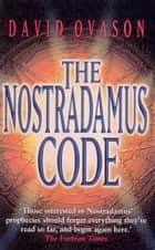 The Nostradamus Code ebook by David Ovason