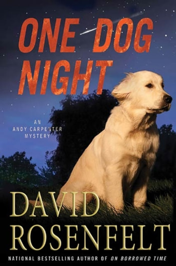 One Dog Night - An Andy Carpenter Novel ebook by David Rosenfelt