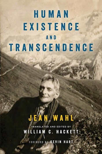 Human Existence and Transcendence ebook by Jean Wahl,William C. Hackett