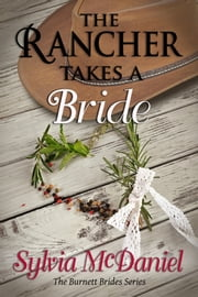 The Rancher Takes a Bride ebook by Sylvia McDaniel