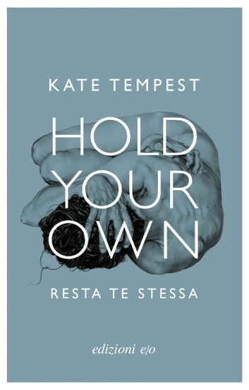 Hold Your Own / Resta te stessa ebook by Kate Tempest