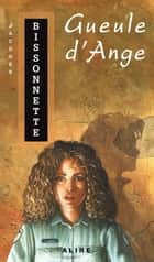 Gueule d'Ange - Julien Stifer -2 ebook by Jacques Bissonnette