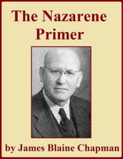 The Nazarene Primer ebook by James Blaine Chapman