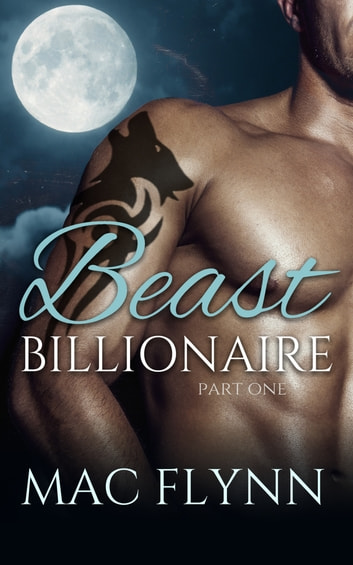 Alpha Beast Billionaire #1 ebook by Mac Flynn