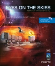 Eyes on the Skies - 400 Years of Telescopic Discovery ebook by Govert Schilling,Lars Lindberg Christensen