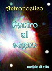Dentro al sogno ebook by Antropoetico