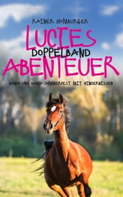 Lucies Abenteuer - Doppelband ebook by Rainer Homburger
