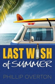 Last Wish of Summer ebook by Phillip Overton