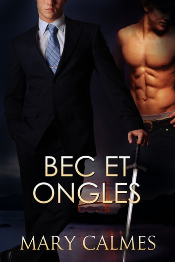 Bec et ongles ebook by Mary Calmes