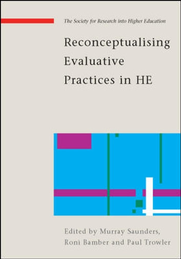 Reconceptualising Evaluation In Higher Education: The Practice Turn ebook by Paul Trowler,Veronica Bamber,Murray Saunders