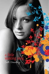 A Little Wanting Song ebook by Cath Crowley