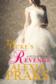 The Duke's Revenge ebook by Alexia Praks