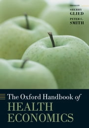 The Oxford Handbook of Health Economics ebook by Sherry Glied,Peter C. Smith