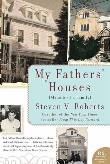 My Fathers' Houses - Memoir of a Family ebook by Steven V. Roberts