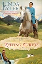 Keeping Secrets - Another Spirited Novel By The Bestselling Amish Author! 電子書籍 by Linda Byler