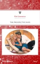 The Prospective Wife 電子書籍 by Kim Lawrence