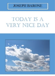 Today Is A Very Nice Day ebook by Joseph Barone