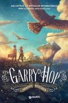 Il lungo viaggio di Garry Hop ebook by Moony Witcher