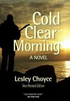 Cold Clear Morning ebook by Lesley Choyce