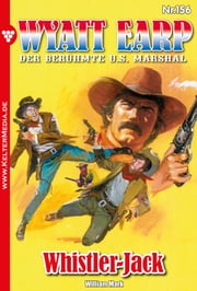 Wyatt Earp 156 - Western - Whistler-Jack ebook by William Mark