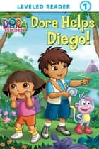 Dora Helps Diego! (Dora the Explorer) ebook by Nickelodeon