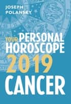 Cancer 2019: Your Personal Horoscope ekitaplar by Joseph Polansky