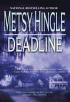 Deadline ebook by Metsy Hingle