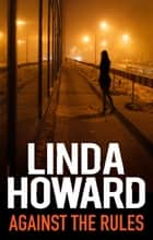 Against The Rules ebook by LINDA HOWARD