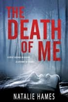 The Death Of Me ebook by Natalie Hames