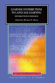 Learner Contributions to Language Learning - New Directions in Research ebook by Michael P. Breen