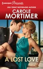 A Lost Love ebook by Carole Mortimer