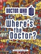 Doctor Who: Where's the Doctor? 電子書籍 by Penguin Books Ltd