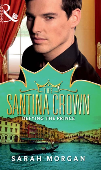Defying the Prince (Mills & Boon M&B) (The Santina Crown, Book 5) 電子書 by Sarah Morgan