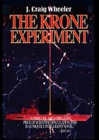 The Krone Experiment ebook by J. Craig Wheeler