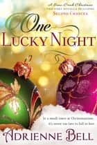 One Lucky Night (A Snow Creek Christmas Novella) ebook by Adrienne Bell