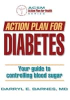 Action Plan for Diabetes ebook by Barnes,Darryl E.