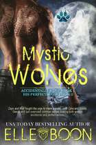 Mystic Wolves - Accidental Wolf - Book 1 and His Perfect Wolf - Book 2 ebook by