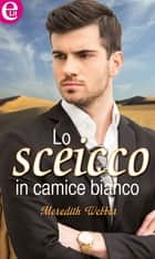 Lo sceicco in camice bianco (eLit) ebook by Meredith Webber