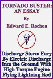 Tornado Buster: An Essay ebook by Edward E. Rochon