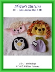 211 Baby Animal Hats Crochet Pattern 3 #211 ebook by ShiFio's Patterns
