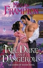 Tall, Duke, and Dangerous - A Hazards of Dukes Novel eBook by Megan Frampton