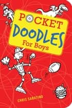 Pocketdoodles for Boys ebook by Chris Sabatino
