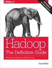 Hadoop: The Definitive Guide ebook by White