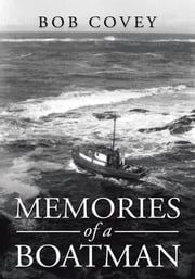 Memories of a Boatman ebook by Bob Covey