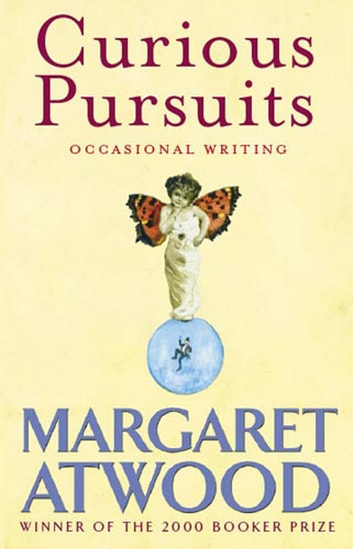 Curious Pursuits - Occasional Writing ebook by Margaret Atwood