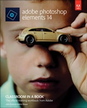 Adobe Photoshop Elements 14 Classroom in a Book ebook by John Evans,Katrin Straub